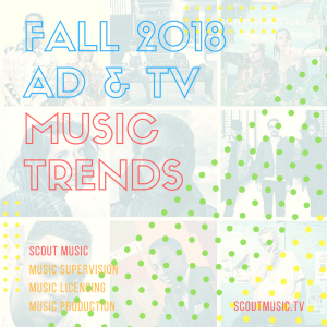 Fall-2018-Commercial-TV-Music-Licensing-Trends-300x300 Commercial & TV Trends for Fall 2018