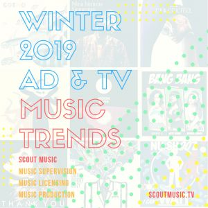 Scout-Winter-2019-Music-Trends-300x300 Scout Music's Ad & TV Music Trends for Winter 2019